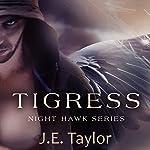 Tigress: Night Hawk Series, Volume 2   J.E. Taylor