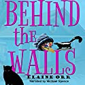 Behind the Walls: Jolie Gentil Cozy Mystery Series, Book 6 Audiobook by Elaine Orr Narrated by Michael Spence