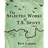 The Selected Works of T.S. Spivetby Reif Larsen