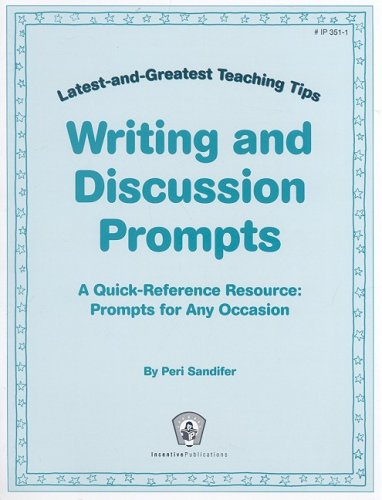 Writing and Discussion Prompts: A Quick-Reference Resource: Prompts for Any Occasion (Greatest and Latest Teaching Tips), Peri Sandifer