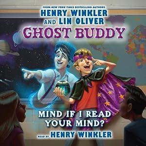 Mind if I Read Your Mind?: Ghost Buddy, Book 2 | [Henry Winkler, Lin Oliver]