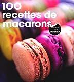 100 recettes de macarons