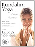 Kundalini Yoga with Maya Fiennes - A Journey Through the Chakras: Love & Truth