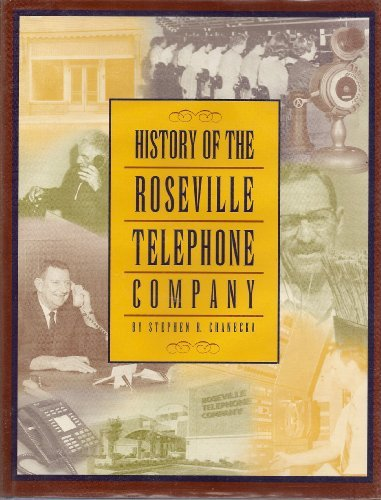 History of the Roseville Telephone Company, Stephen R Chanecka