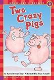 img - for Two Crazy Pigs (Hello Reader, Level 2) by Nagel, Karen Berman, Nagel, Karen [1992] book / textbook / text book