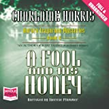 A Fool and His Honey: An Aurora Teagarden Mystery, Book 6 (Unabridged)