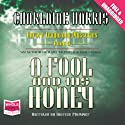 A Fool and His Honey: An Aurora Teagarden Myster, Book 6 (       UNABRIDGED) by Charlaine Harris Narrated by Therese Plummer