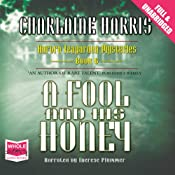 A Fool and His Honey: An Aurora Teagarden Myster, Book 6 | [Charlaine Harris]