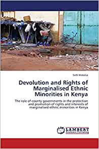 role of devolution in kenya Analyzing the impact of devolution on economic development potentialities in kenya spirit of kenya's constitution devolution the establishment of the constitution and a legal framework that spells out the role of each level of government.