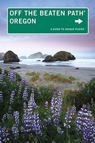 Oregon Off The Beaten Path®: A Guide To Unique Places (Off The Beaten Path Series)