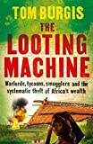 img - for The Looting Machine: Warlords, Tycoons, Smugglers and the Systematic Theft of Africa's Wealth Paperback February 26, 2015 book / textbook / text book