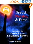 Freud, Murder, and Fame:  Lessons in...