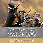 The Battle of Waterloo | Jeremy Black