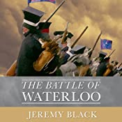 The Battle of Waterloo | [Jeremy Black]