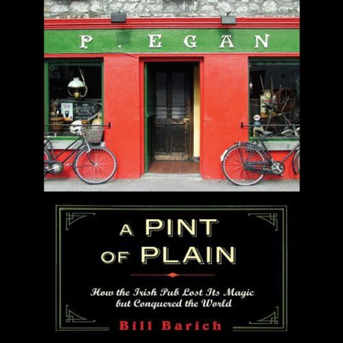 A Pint of Plain: Tradition, Change and the Fate of the Irish Pub by Bill Barich