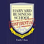Harvard Business School Confidential: Secrets of Success | Emily Chan