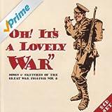 Oh! It's A Lovely War (Vol 4.1)