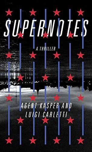 Supernotes: A Thriller, by Agent Kasper, Luigi Carletti