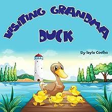 Visiting Grandma Duck (       UNABRIDGED) by Layla Coelho Narrated by Diane Lehman