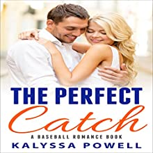 The Perfect Catch: A Baseball Romance Book Audiobook by Kalyssa Powell Narrated by Jodi Hockinson
