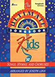 Ultimate Praise Songbook for Kids: 50 Songs, Hymns and Choruses (0834193485) by Linn, Joseph