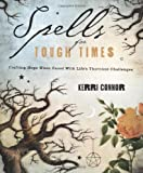 img - for Spells for Tough Times: Crafting Hope When Faced With Life's Thorniest Challenges book / textbook / text book