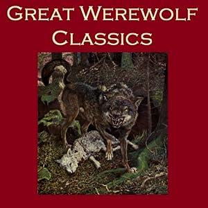 Great Werewolf Classics Audiobook
