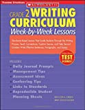 Writing Curriculum Week-By-Week Lessons: Standards-Based Lessons That Guide Students Through the Writing Process, Teach Conventions, Explore Genres, ... Sentences, Paragraphs and Essays, Grade 2