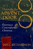 img - for Through the Advent Door: Entering a Contemplative Christmas book / textbook / text book
