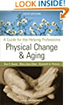 Physical Change and Aging: A Guide fo...