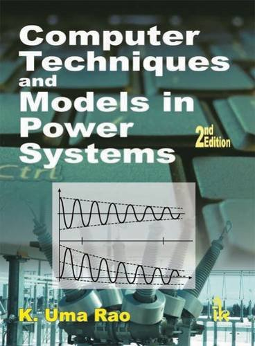Computer Techniques and Models in Power Systems, by K. Uma Rao