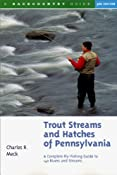 Trout Streams and Hatches of Pennsylvania; A Complete Fly-Fishing Guide to 140 Rivers and Streams: Charles R. Meck: 9780881504538: Amazon.com: Books