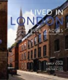 Lived in London: The Stories Behind the Blue Plaques (0300148712) by Fry, Stephen