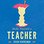 Make Yourself a Teacher: Rabbinic Tales of Mentors and Disciples | Susan Handelman