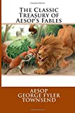 The Classic Treasury of Aesop s Fables