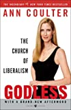 Godless: The Church of Liberalism (1400054214) by Coulter, Ann