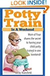 Potty Train in a Weekend: Mom of four...
