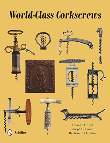 World-Class Corkscrews by Donald Bull, Joseph Paradi, Bertrand Giulian