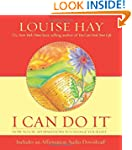I Can Do It: How to Use Affirmations...