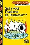 """Afficher """"Les Enquêtes de Nino<br /> Qui a volé l'assiette de François Ier ?"""""""