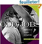 Odd Jobs: Portraits of Unusual Occupa...