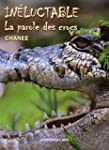 In�luctable : la parole des crocs