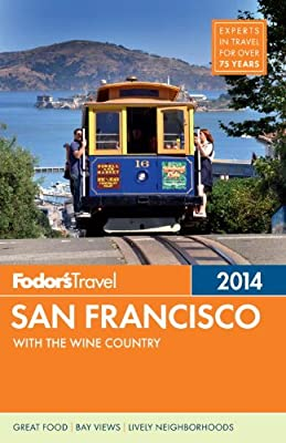 Fodor's San Francisco 2014: with the Wine Country (Full-color Travel Guide)