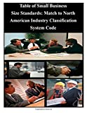 img - for Table of Small Business Size Standards: Match to North American Industry Classification System Code book / textbook / text book