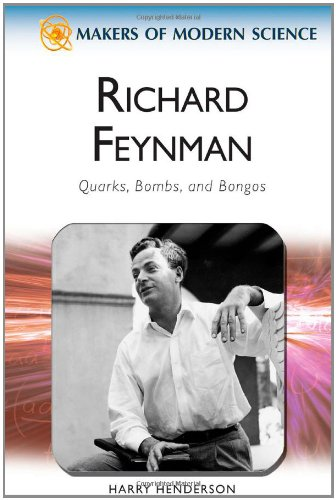 Richard Feynman: Quarks, Bombs, and Bongos (Makers of Modern Science) PDF