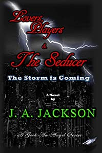 Lovers, Players & The Seducer: The Storm Is Coming by J. A. Jackson ebook deal
