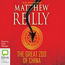 The Great Zoo of China (       UNABRIDGED) by Matthew Reilly Narrated by Sean Mangan