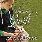 The Cherished Quilt: An Amish Heirloom Novel Series, Book 3 Hörbuch von Amy Clipston Gesprochen von: C.S.E Cooney