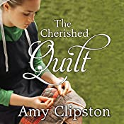 The Cherished Quilt: An Amish Heirloom Novel Series, Book 3 | Amy Clipston