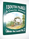 img - for The South Park Line (Colorado Rail Annual) book / textbook / text book